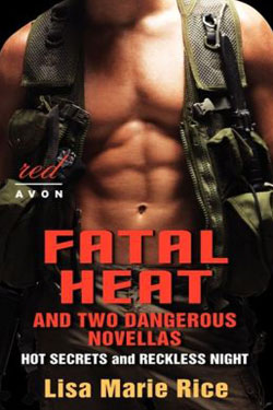 Fatal Heat, Hot Secrets and Reckless Night by Lisa Marie Rice